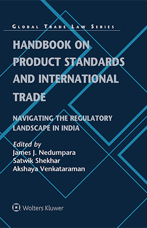 Handbook on Product Standards and International Trade: Navigating the Regulatory Landscape in India by NEDUMPARA