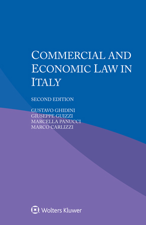 Commercial and Economic Law in Italy, Second Edition by GHIDINI