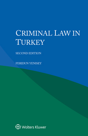 Criminal Law in Turkey, second edition by YENISEY