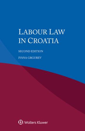 Labour Law in Croatia, 2nd editon by GRGUREV