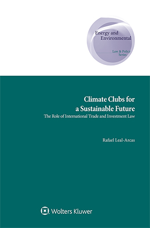 Climate Clubs for a Sustainable Future: The Role of International Trade and Investment Law by ARCAS