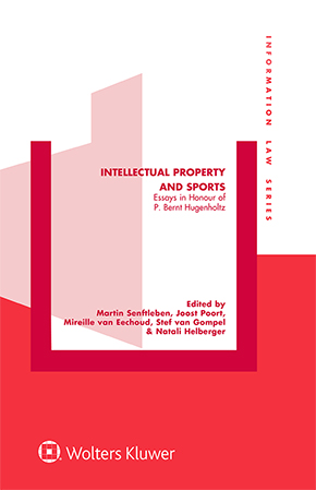 Intellectual Property and Sports: Essays in Honour of P. Bernt Hugenholtz by SENFTLEBEN