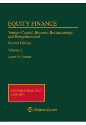 Equity Finance: Venture Capital, Buyouts, Restructurings and Reorganizations by BARTLETT