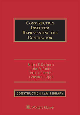 Construction Disputes: Representing the Contractor, Third Edition