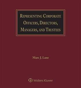 Representing Corporate Officers, Directors, Managers, and Trustees, Second Edition