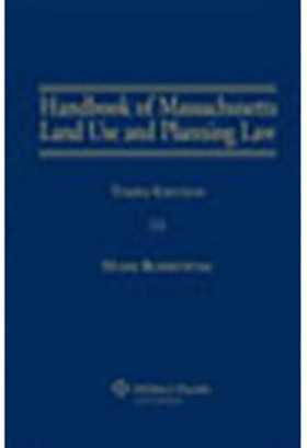 Handbook of Massachusetts Land Use and Planning Law, Third Edition