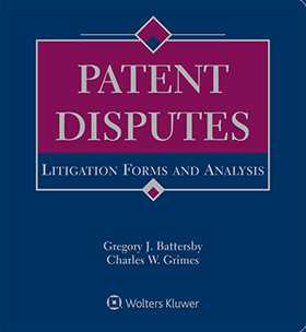 Patent Disputes: Litigation Forms and Analysis, Second Edition