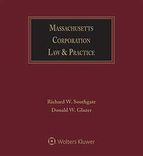 Massachusetts Corporation Law & Practice, Second Edition by Richard W. Southgate, Donald W. Glazer