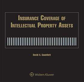Insurance Coverage of Intellectual Property Assets, Second Edition