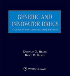 Generic and Innovator Drugs: A Guide to FDA Approval Requirements, Eighth Edition