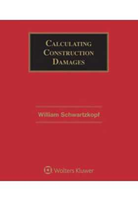Calculating Construction Damages, Third Edition