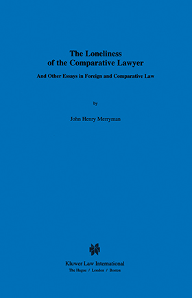 the loneliness of the comparative lawyer and other essays in  the loneliness of the comparative lawyer and other essays in foreign and comparative law