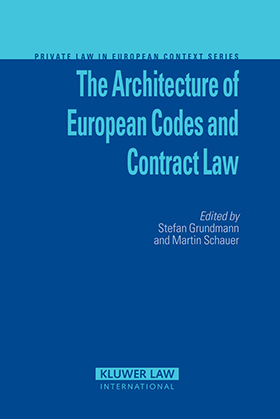 The Architecture of European Codes and Contract Law 9041125302