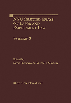 nyu selected essays on labor and employment law wolters kluwer  nyu selected essays on labor and employment law